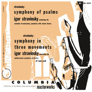 Stravinsky: Symphony of Psalms & Symphony in Three Movements