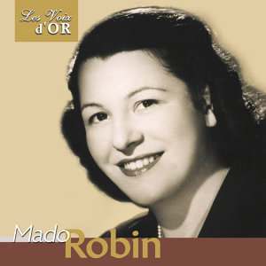 "Mado Robin, Vol. 1 (Collection ""Les voix d'or"")"