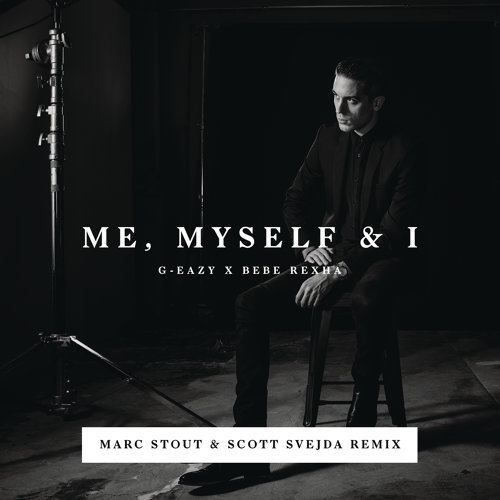 Me, Myself & I - Marc Stout & Scott Svejda Remix
