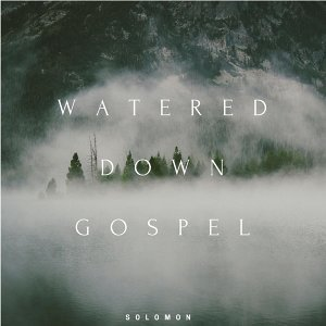 Watered Down Gospel
