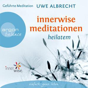 Innerwise Meditationen - Heilatem - Gekürzte Fassung