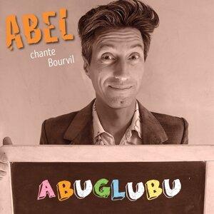Abuglubu - Abel chante Bourvil