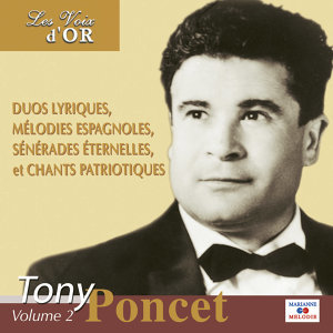 "Tony Poncet, Vol. 2 (Collection ""Les voix d'or"")"