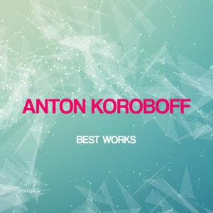 Anton Koroboff Best Works