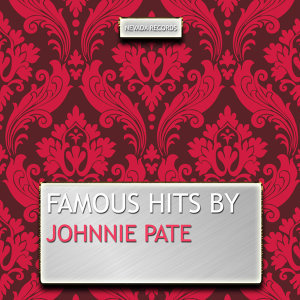 Famous Hits By Johnnie Pate