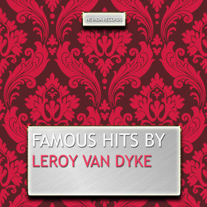 Famous Hits By Leroy Van Dyke