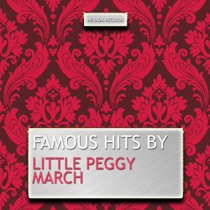 Famous Hits By Little Peggy March