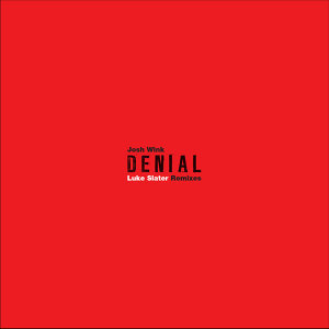 Denial (Luke Slater Remixes)