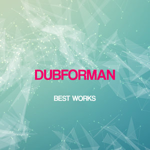 Dubforman Best Works
