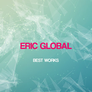 Eric Global Best Works