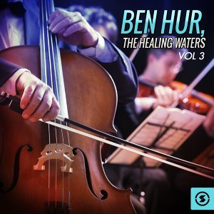 Ben Hur: the Healing Waters, Vol. 3 - Original Motion Picture Soundtrack