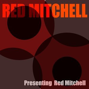 Red Mitchell: Presenting Red Mitchell