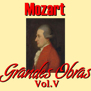 Mozart Grandes Obras Vol.V