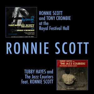Ronnie Scott and Tony Crombie at the Royal Festival Hall (Live) + Tubby Hayes and the Jazz Couriers Feat. Ronnie Scott