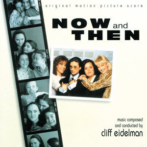 Now And Then - Original Motion Picture Score