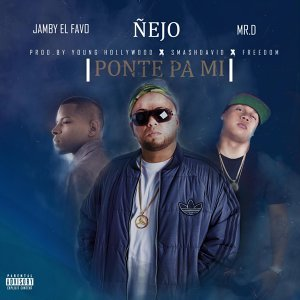 Ponte Pa Mi (feat. Jamby El Favo & Mr. D)