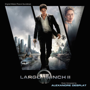 Largo Winch II - Original Motion Picture Soundtrack