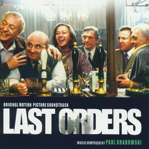 Last Orders - Original Motion Picture Soundtrack