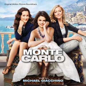Monte Carlo - Original Motion Picture Soundtrack