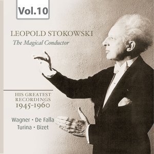 Stokowski, the Magical Conductor, Vol. 10