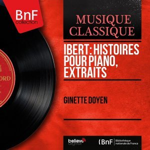 Ibert: Histoires pour piano, extraits - Mono Version