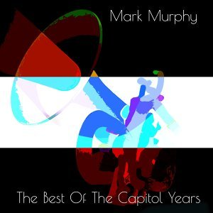 Mark Murphy: The Best of the Capitol Years