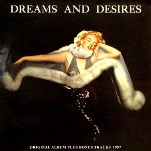 Dreams and Desires - Original Album Plus Bonus Tracks 1957
