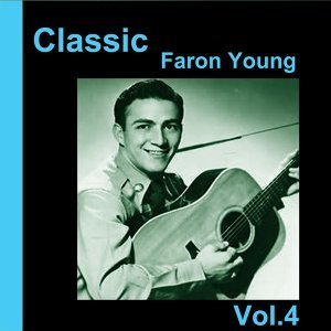 Classic Faron Young, Vol. 4