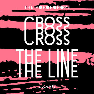 Cross the Line (Remixes) - EP
