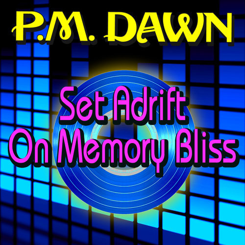 Set Adrift on Memory Bliss (Single)