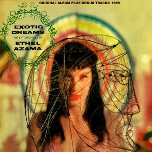 Exotic Dreams - Original Album Plus Bonus Tracks 1959