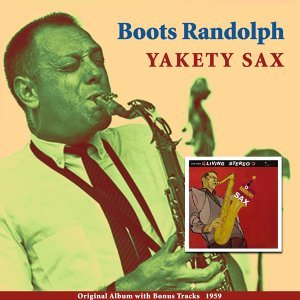 Yakety Sax - Original Album Plus Bonus Tracks 1959
