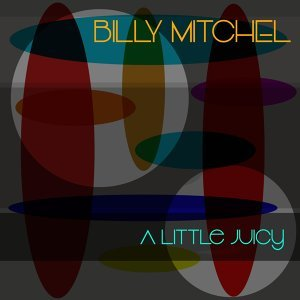 Billy Mitchell: A Little Juicy
