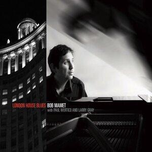 London House Blues (feat. Paul Wertico & Larry Gray)