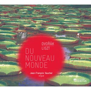 Dvořák & Liszt: Du Nouveau Monde (Transcriptions for Organ)