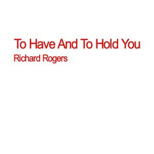 To Have and to Hold You