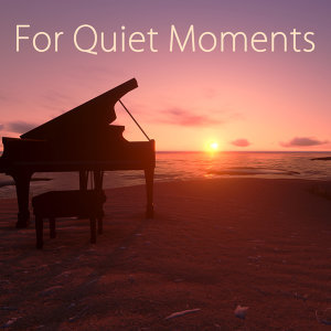 For Quiet Moments – 50 Relaxing Piano Music