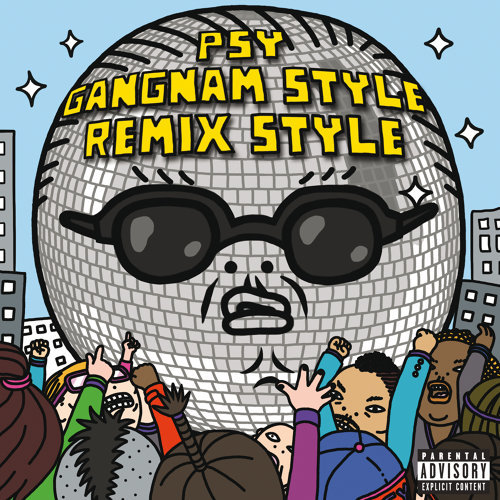 Gangnam Style (강남스타일) - Remix Style EP (Explicit Version)