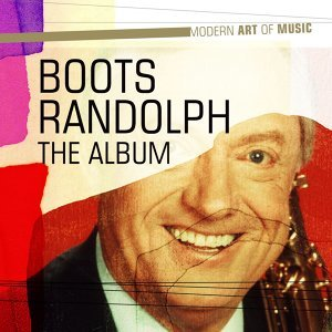 Modern Art of Music: Boots Randolph - The Album