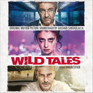 Wild Tales (Original Motion Picture Soundtrack)
