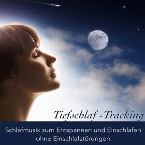 Tiefschlaf -Tracking - Schlafmusik zum Entspannen und Einschlafen ohne Einschlafstörungen