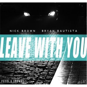 Leave With You (feat. Bryan Bautista)