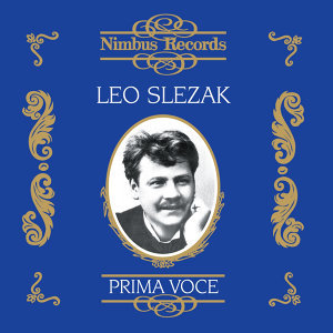 Leo Slezak (Recorded 1903 - 1921)