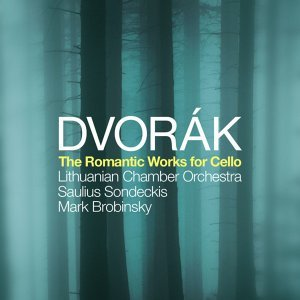 Antonín Dvorák: The Romantic Works for Cello