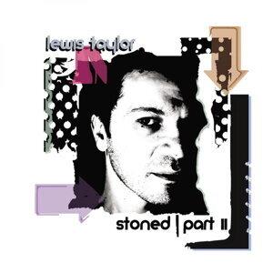 Stoned, Pt. 2