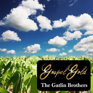Gospel Gold: The Gatlin Brothers