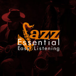 Jazz: Essential Easy Listening