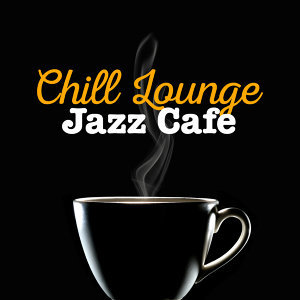 Chill Lounge Jazz Cafe