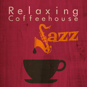 Relaxing Coffeehouse Jazz