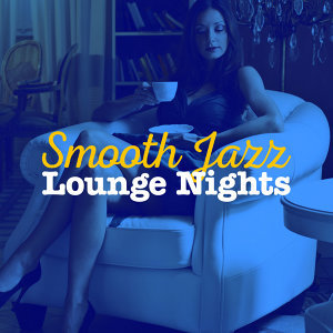 Smooth Jazz Lounge Nights